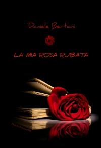 La Mia Rosa Rubata