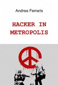 HACKER IN METROPOLIS