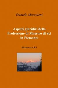Aspetti giuridici della Professione di Maestro di Sci in Piemonte