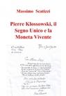 Pierre Klossowski, il Segno Unico e la Moneta...