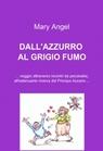 DALL'AZZURRO AL GRIGIO FUMO
