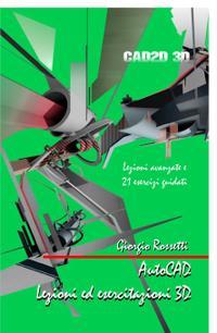 AutoCAD Lezioni ed esercitazioni 3D