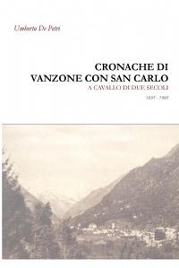 Cronache di Vanzone con San Carlo a cavallo di due secoli