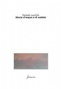 Storie d'acqua e di nebbia