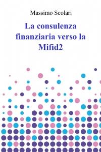 La consulenza finanziaria verso la Mifid2