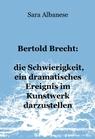 Bertold Brecht: die Schwierigkeit, ein dramatisches...