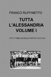 TUTTA L'ALESSANDRIA VOLUME I