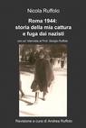 Roma 1944: storia della mia cattura e fuga dai...