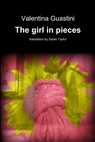 The girl in pieces