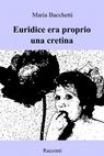 copertina Euridice era proprio una cretina