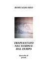 copertina di Trapiantato nel tempo e dal...