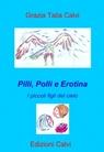 Pilli, Polli e Erotina