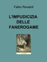 L'  IMPUDICIZIA  DELLE  FANEROGAME