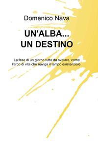 UN'ALBA…UN DESTINO