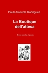La Boutique dell'attesa
