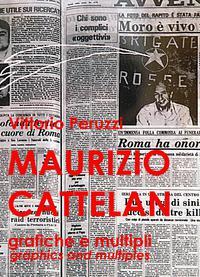 MAURIZIO CATTELAN grafiche e multipli – graphics and multiples