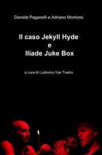 Il caso Jekyll Hyde e Iliade Juke Box