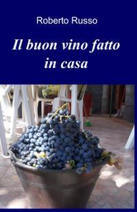 Il buon vino fatto in casa