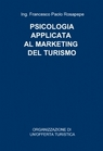 PSICOLOGIA APPLICATA AL MARKETING DEL TURISMO