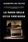 La radio della Città Fantasma
