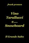 Vino Tarallucci & Snowboard