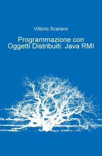 Programmazione con Oggetti Distribuiti: Java RMI