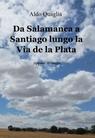 Da Salamanca a Santiago lungo la Via de la Plata