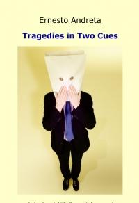 Tragedies in Two Cues