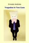 Tragedies in Two Cues