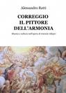 CORREGGIO IL PITTORE DELL'ARMONIA