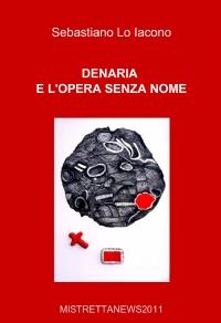 DENARIA E L'OPERA SENZA NOME