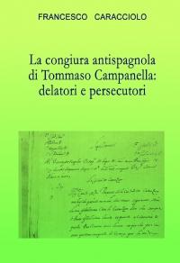 La congiura antispagnola di Tommaso Campanella: delatori e persecutori