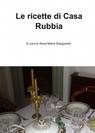 Le ricette di Casa Rubbia