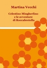 copertina Celestino Mingherlino e le...