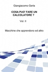 Cosa può fare un calcolatore ? Vol. II