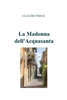 La Madonna dell'Acquasanta