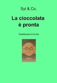 La cioccolata è pronta