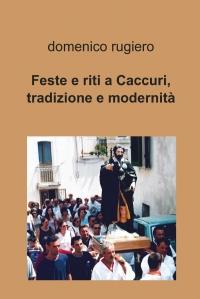 Feste e riti a Caccuri, tradizione e modernità