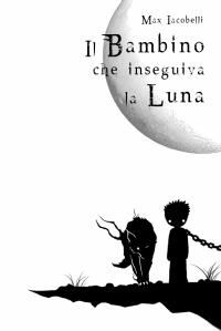 Il Bambino che inseguiva la Luna