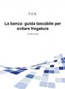 La banca: guida tascabile per evitare fregature