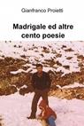 Madrigale ed altre cento poesie