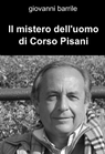 Il mistero dell'uomo di Corso Pisani