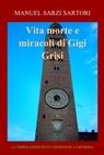 Vita morte e miracoli di Gigi Grisi
