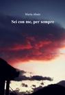 Sei con me, per sempre
