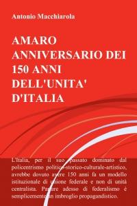 AMARO ANNIVERSARIO DEI 150 ANNI DELL'UNITA' D'ITALIA