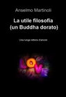 La utile filosofia (un Buddha dorato)