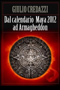 Dal calendario Maya 2012 ad Armagheddon