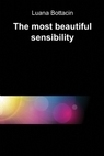 The most beautiful sensibility