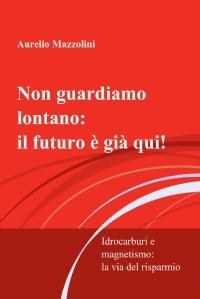 Non guardiamo lontano: il futuro è già qui!