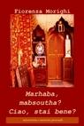 Marhaba, mabsoutha? Ciao, stai bene?